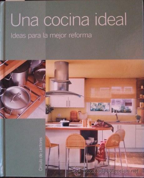 una cocina ideal. ideas para la mejor reforma. - Comprar Libros de ...