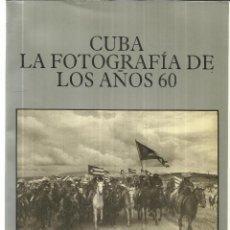 Libros de segunda mano: CUBA, LA FOTOGRAFÍA DE LOS AÑOS 60. ROBERTO FERNÁNDEZ RETAMAR. EDICIONES MARÍA E. MAYA. CUBA. 1988. Lote 39973053