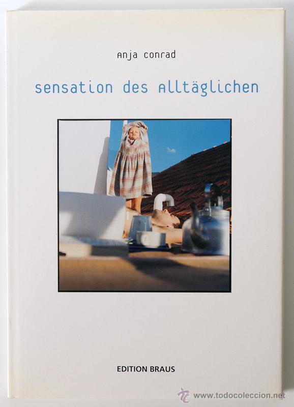 ANJA CONRAD SENSATION DES ALLTÄGLICHEN DESCATALOGADO (Libros de Segunda Mano - Bellas artes, ocio y coleccionismo - Diseño y Fotografía)