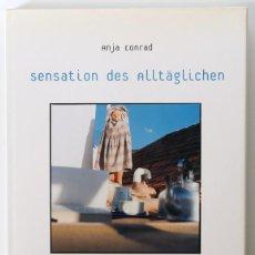 Libros de segunda mano: ANJA CONRAD SENSATION DES ALLTÄGLICHEN DESCATALOGADO. Lote 40325690