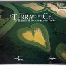 Libros de segunda mano: LA TERRA DES DEL CEL FOTOGRAFIES DE YANN ARTHUS-BERTRAND DESCATALOGADO. Lote 40326075