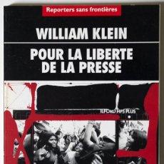 Libros de segunda mano: WILLIAM KLEIN - POR LA LIBERTAD DE PRENSA - REPORTEROS SIN FRONTERAS 2001 DESCATALOGADO. Lote 40329529