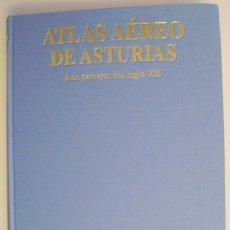 Libros de segunda mano: ATLAS AÉREO DE ASTURIAS. LOS PAISAJES DEL SIGLO XX. EDITORIAL LA NUEVA ESPAÑA, 2001. Lote 40976391
