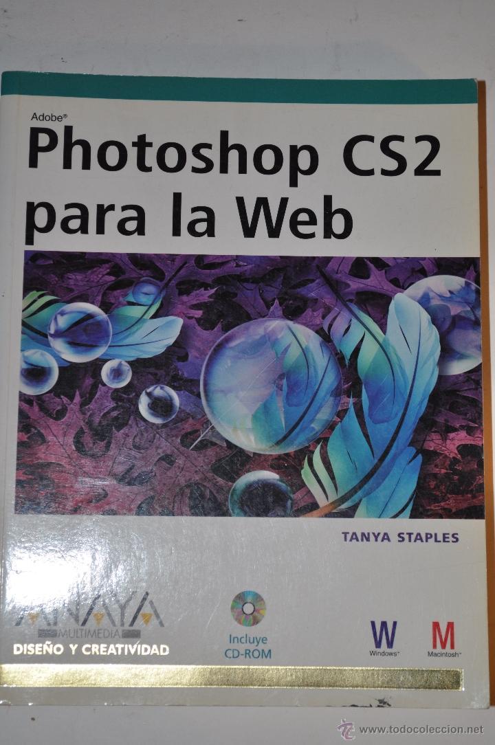 PHOTOSHOP CS2 PARA LA WEB. TANYA STAPLES RM64188 (Libros de Segunda Mano - Bellas artes, ocio y coleccionismo - Diseño y Fotografía)