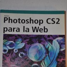 Libros de segunda mano: PHOTOSHOP CS2 PARA LA WEB. TANYA STAPLES RM64188. Lote 41138965