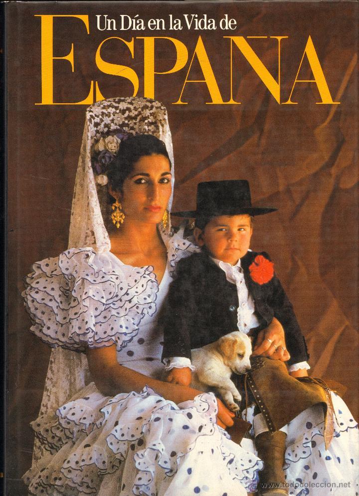 UN DIA EN LA VIDA DE ESPAÑA - FOTOGRAFIA (Libros de Segunda Mano - Bellas artes, ocio y coleccionismo - Diseño y Fotografía)
