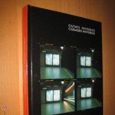 Libros de segunda mano: CIUDADES INVISIBLES / CIUTATS INVISIBLES (FOTOGRAFÍA. ARTE CONTEMPORÁNEO). Lote 41528519