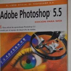 Libros de segunda mano: ADOBE PHOTOSHOP 5.5. EDICIÓN PARA WEB. RM65348. Lote 42938056