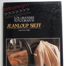 Libros de segunda mano: JEANLOUP SIEFF - LOS GRANDES FOTÓGRAFOS 7 EDICIONES ORBIS - FOTOGRAFÍA ARTE FOTOS FOTOGRAFÍAS LIBRO. Lote 43285275