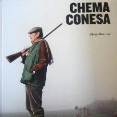 Libros de segunda mano: 'CHEMA CONESA. OBRAS MAESTRAS' (2014) COLECCIÓN LA FABRICA, SIN USO, IMPECABLE, AGOTADO, 1ª EDICIÓN. Lote 43565289