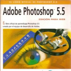 Libros de segunda mano: EL LIBRO OFICIAL DE ADOBE PHOTOSHOP 5.5 EDICION PARA WEB ANAYA MULTIMEDIA SIN CD. Lote 44025644