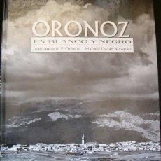 Libros de segunda mano: ORONOZ, DURÁN BLÁZQUEZ. ORONOZ EN BLANCO Y NEGRO. UNA MIRADA DESCONOCIDA, 1950 - 1965. RM65855. . Lote 44116994