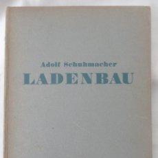 Libros de segunda mano: LADENBAU / ADOLF SCHUHMACHER - 1939 – MANUAL GRÁFICO Y TÉCNICO DE DISEÑO BAUHAUS DE COMERCIOS. Lote 44184535