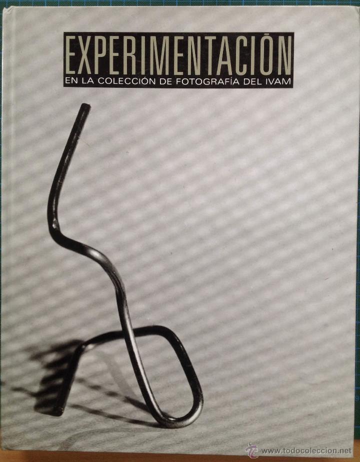 EXPERIMENTACIÓN EN LA COLECCIÓN DE FOTOGRAFÍA DEL IVAM (Libros de Segunda Mano - Bellas artes, ocio y coleccionismo - Diseño y Fotografía)