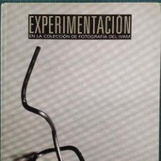 Libros de segunda mano: EXPERIMENTACIÓN EN LA COLECCIÓN DE FOTOGRAFÍA DEL IVAM. Lote 44688900
