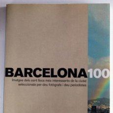Libros de segunda mano: BARCELONA 100 LA VANGUARDIA FOTOGRAFIAS DE BARCELONA. Lote 44729349