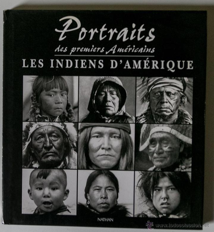 PORTRAITS LES INDIENS D'AMERIQUE RETRATOS INDIOS DE AMERICA ED. NATHAN (Libros de Segunda Mano - Bellas artes, ocio y coleccionismo - Diseño y Fotografía)