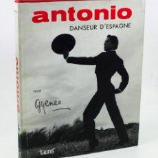 Libros de segunda mano: ANTONIO, DANSEUR D'ESPAGNE. FOTOGRAFÍAS: JUAN GYENES. TAURUS ED. 1964.. Lote 45607402