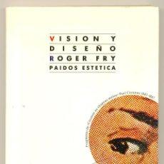 Libros de segunda mano: VISIÓN Y DISEÑO -ROGER FRY- ENVÍO: 2,50 € *.. Lote 46094311