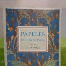 Libros de segunda mano: PAPELES DECORATIVOS - BANHAM, JOANNA - PERFECTO ESTADO - LIBRO DESCATALOGADO. Lote 46114171