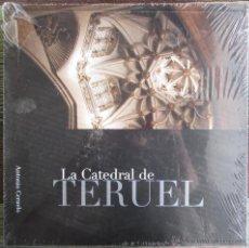Libros de segunda mano: LA CATEDRAL DE TERUEL - ANTONIO CERUELO - CAJA DE AHORROS DE LA INMACULADA - 2009. Lote 118356780