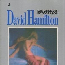 Libros de segunda mano: LOS GRANDES FOTÓGRAFOS 2: DAVID HAMILTON. R. MARTÍNEZ, B. CAMPBELL. ORBIS-FABBRI 1ª EDICIÓN, 1990. Lote 46619755