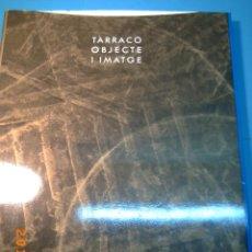 Libros de segunda mano: TÀRRACO OBJECTE I IMATGE-ONZE FOTÒGRAFS AL MUSEU NACIONAL ARQUEOLÒGIC DE TARRAGONA-. Lote 46623678