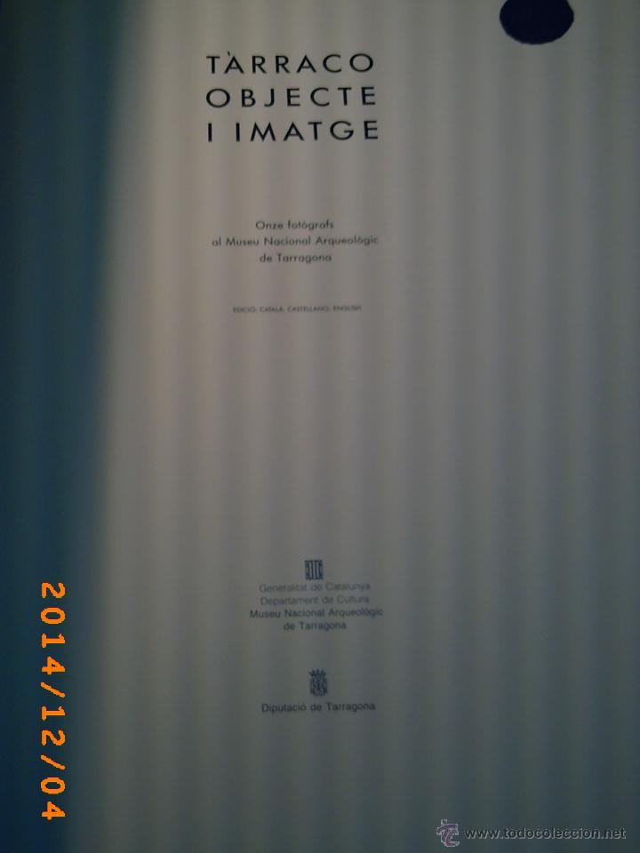 Libros de segunda mano: TÀRRACO OBJECTE I IMATGE-ONZE FOTÒGRAFS AL MUSEU NACIONAL ARQUEOLÒGIC DE TARRAGONA- - Foto 2 - 46623678