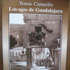 Libros de segunda mano: TOMÁS CAMARILLO. LOS OJOS DE GUADALAJARA. FASCÍCULO Nº 15. EDICIONES GUADALAJARA 2000. AÑO. 2001.. Lote 46626535