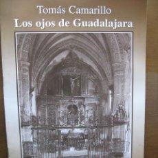 Libros de segunda mano: TOMÁS CAMARILLO. LOS OJOS DE GUADALAJARA. FASCÍCULO Nº 18. EDICIONES GUADALAJARA DOS MIL. AÑO. 2001.. Lote 46626693