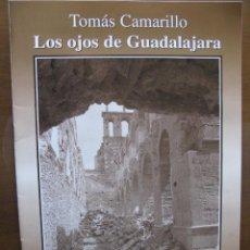 Libri di seconda mano: TOMÁS CAMARILLO. LOS OJOS DE GUADALAJARA. FASCÍCULO Nº 19. EDICIONES GUADALAJARA DOS MIL. AÑO. 2001.. Lote 46626736