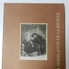 Libros de segunda mano: LIBRO EL SEMBLANTE DE LA ESCENA (INSTITUTO NACIONAL DE ARTES ESCÉNICAS Y MÚSICA) - FOTOGRAFÍAS DE TE. Lote 46676217