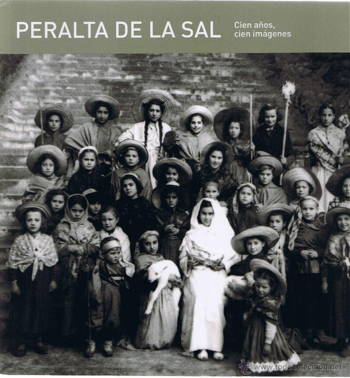 PERALTA DE LA SAL - CIEN AÑOS - CIEN IMAGENES - 2007 - FOTOS ADICIONALES (Libros de Segunda Mano - Bellas artes, ocio y coleccionismo - Diseño y Fotografía)