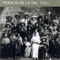 Libros de segunda mano: PERALTA DE LA SAL - CIEN AÑOS - CIEN IMAGENES - 2007 - FOTOS ADICIONALES. Lote 46879274