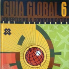 Libros de segunda mano: GUIA GLOBAL 6 - ADVERTISING & COMMUNICATION + PREMIOS LAUS 94. Lote 47040145