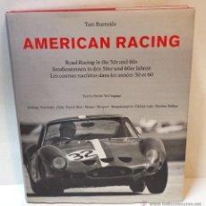 Libros de segunda mano: AMERICAN RACING. POR TOM BURNSIDE. EDITORIAL KONEMANN. ESPECTACULAR LIBRO GRAN FORMATO, COMO NUEVO.. Lote 47342981