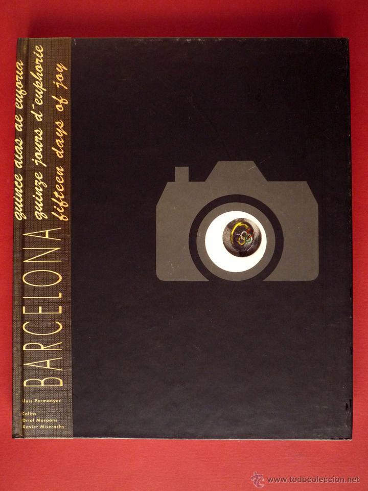BARCELONA, QUINZE DIES D'EUFÒRIA. LLUÍS PERMANYER, 1992. COLITA, MASPONS, MISERACHS (Libros de Segunda Mano - Bellas artes, ocio y coleccionismo - Diseño y Fotografía)