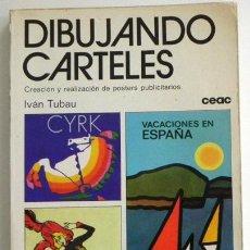 Libros de segunda mano: DIBUJANDO CARTELES CREACIÓN POSTERS PUBLICITARIOS - ARTE DISEÑO GRÁFICO PUBLICIDAD CARTEL LIBRO GUÍA. Lote 48259504