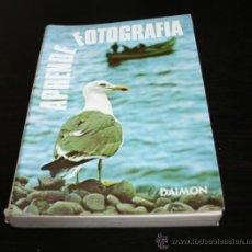 Libros de segunda mano: APRENDE FOTOGRAFIA, ANTOINE DESILETS, DAIMON 1979, FIRMADO POR ANA BERASTEGUI . Lote 48359197