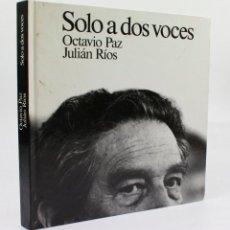 Libros de segunda mano: SOLO A DOS VOCES, OCTAVIO PAZ, JULIÁN RÍOS. ED. LUMEN.22,5X22,5 CM.. Lote 48397627