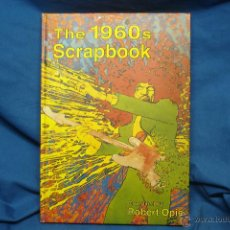 Libros de segunda mano: THE 1960S SERAPBOOK - COMPILED BY ROBERT OPIE - FIRS T PUBLISHED IN THE UKA 2000. Lote 48711565