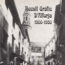 Libros de segunda mano: RECULL GRÀFIC A'ALFORJA 1900-1950- EDITAT PER L'AGRUPACIÓ FOTOGRÀFICA D'ALFORJA. Lote 48825771
