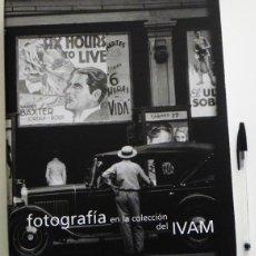 Libros de segunda mano: FOTOGRAFÍA EN LA COLECCIÓN DEL IVAM - ARTE FOTOS - FOTOGRAFÍAS - LIBRO PRECINTADO - 454 PÁG. - JOYA. Lote 48936852