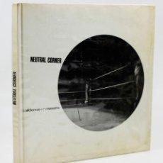 Libros de segunda mano: NEUTRAL CORNER, RAMÓN MASATS - ALDECOA. 1ª ED. LUMEN 1962. EN BUEN ESTADO. Lote 48976526