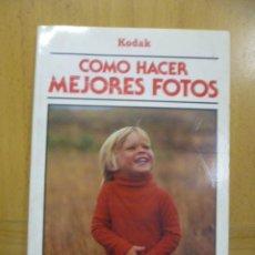 Libros de segunda mano: COMO HACER MEJORES FOTOS - KODAK - FOLIO 1983. Lote 49184317