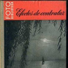 Libros de segunda mano: EFECTOS DE CONTRALUZ - FOTO BIBLIOTECA OMEGA. Lote 49464308
