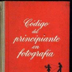 Libros de segunda mano: CÓDIGO DEL PRINCIPIANTE EN FOTOGRAFÍA - FOTO BIBLIOTECA OMEGA. Lote 49464495
