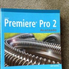 Libros de segunda mano: ADOBE PREMIERE PRO 2 AVANZADO. JEFF SCHELL. ANAYA MULTIMEDIA 2006. INCLUYE DVD. Lote 49476512