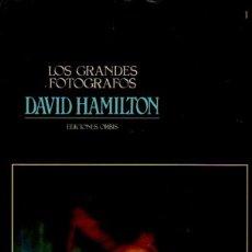Libros de segunda mano: LOS GRANDES FOTÓGRAFOS. DAVID HAMILTON. EDICIONES ORBIS, 1983. Lote 49632541