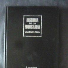 Libros de segunda mano: HISTORIA DE LA FOTOGRAFIA VALENCIANA-LEVANTE E.M.V.-324 PAGS AÑO1990 VALENCIA LCV239. Lote 49685322
